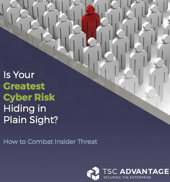 Is Your Greatest Cyber Risk Hiding in Plain Sight? How to Combat Insider Threat