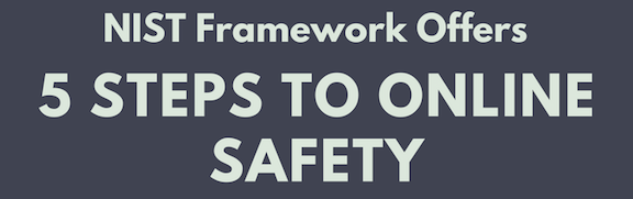 Infographic: NIST Framework Offers 5 Steps to Online Safety
