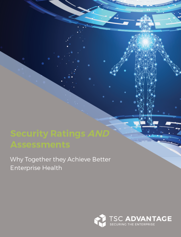 Security Ratings and Assessments – Why Together They Achieve Better Enterprise Health